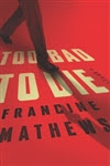Mathews, Francine - Too Bad to Die (Signed First Edition)
