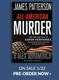 All-American Murder: The Rise and Fall of Aaron Hernandez, the Superstar Whose Life Ended on Murderer's Row by James Patterson, Alex Abramovich, Mike Harvkey (With)ON SALE 1/22   PRE-ORDER NOW
