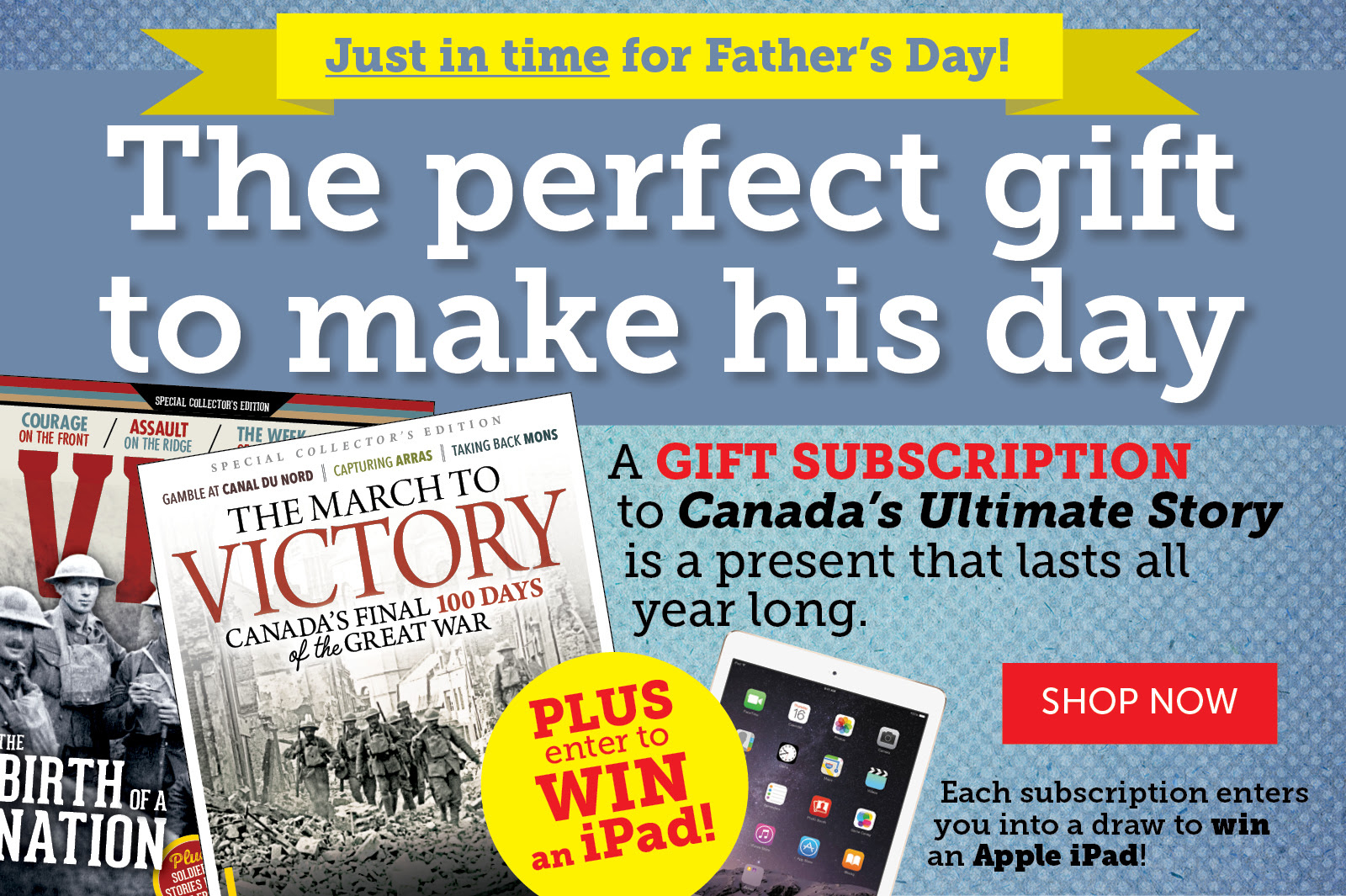 Get dad a gift subscription to Canada's Ultimate Story!