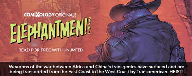 Elephantmen 2261 Season Two #2 (of 4): The Pentalion Job Weapons of the war between Africa and China's transgenics have surfaced and are being transported from the East Coast to the West Coast by Transamerican. HEIST!