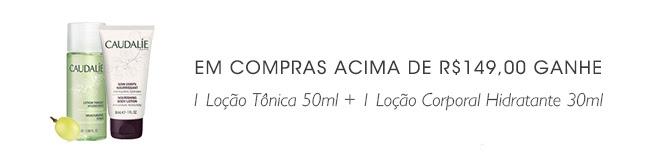 EM COMPRAS ACIMA DE R$149,00 GANHE