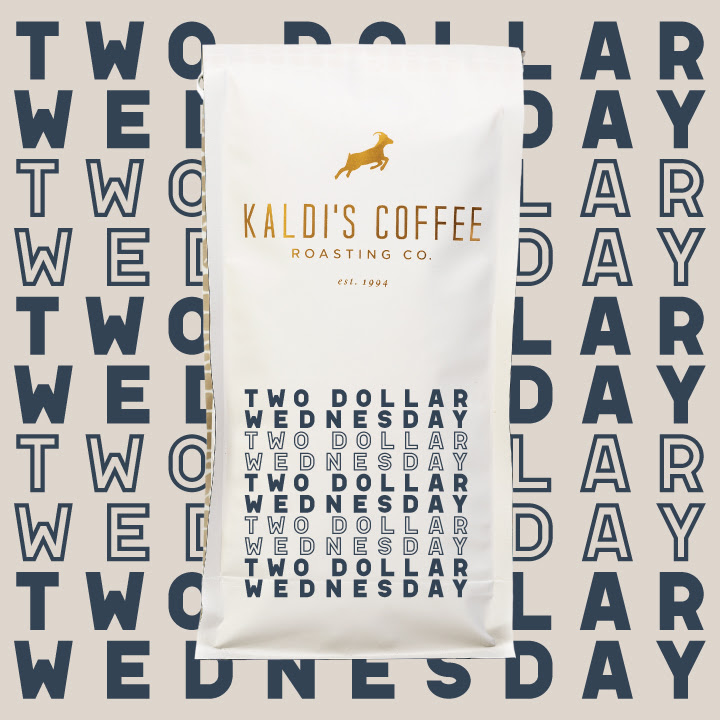 $2 Wednesday Graphic - Save on Cafe Kaldi, Haya, and 700 12oz bags!