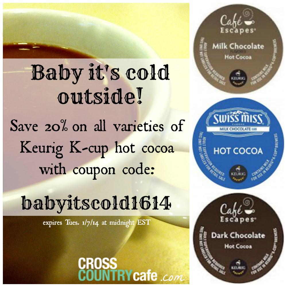 20% off all varieties of Keurig Kcup hot cocoa!