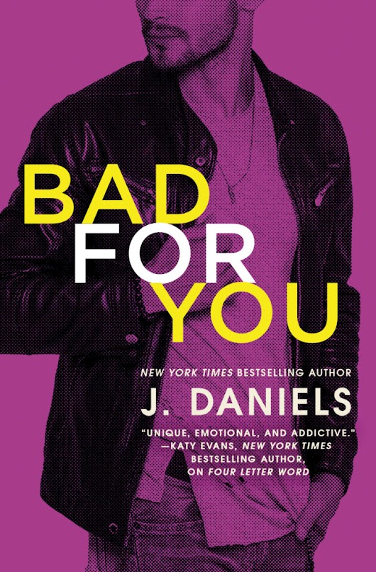 Cover Revel for BAD FOR YOU by J. Daniels!