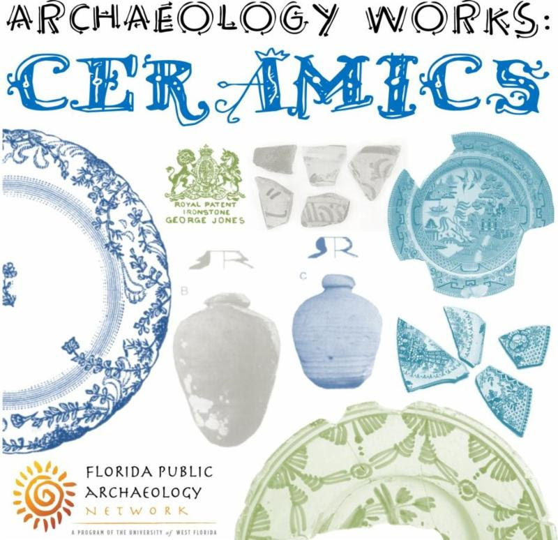 Archaeology Works:  Ceramics @ New Smyrna Museum of History