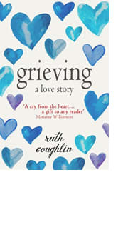 Grieving by Ruth Coughlin
