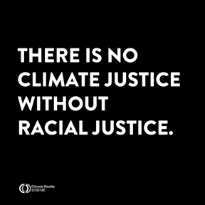 There is no climate justice without racial justice