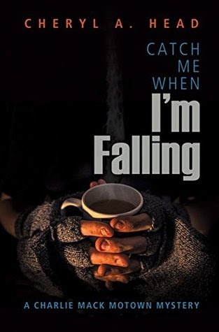 Catch Me When I'm Falling by Cheryl A. Head