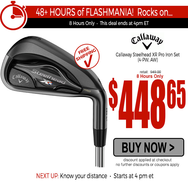 FLASHMANIA! Callaway XR Pro Iron Set $448.65 •Â 8 Hours Only • Ends Saturday at 4PM ET