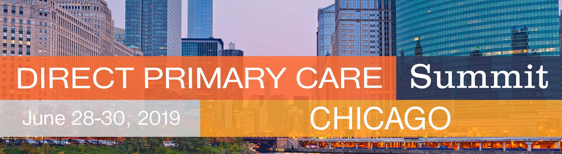 Direct Primary Care Summit, Chicago, June 28 - 30, 2019