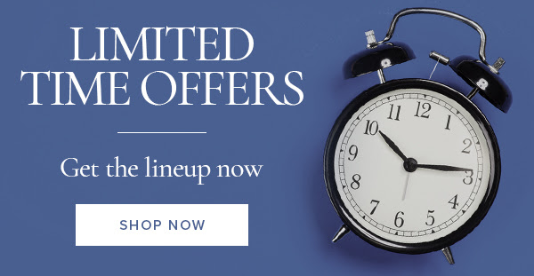 Limited Time Offers. Get the lineup now!