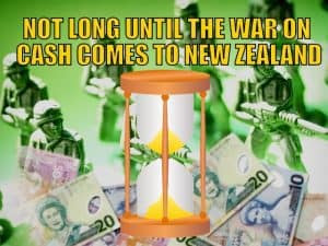 How is the War on Cash progressing in New Zealand?
