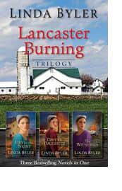 Lancaster Burning Trilogy by Linda Byler