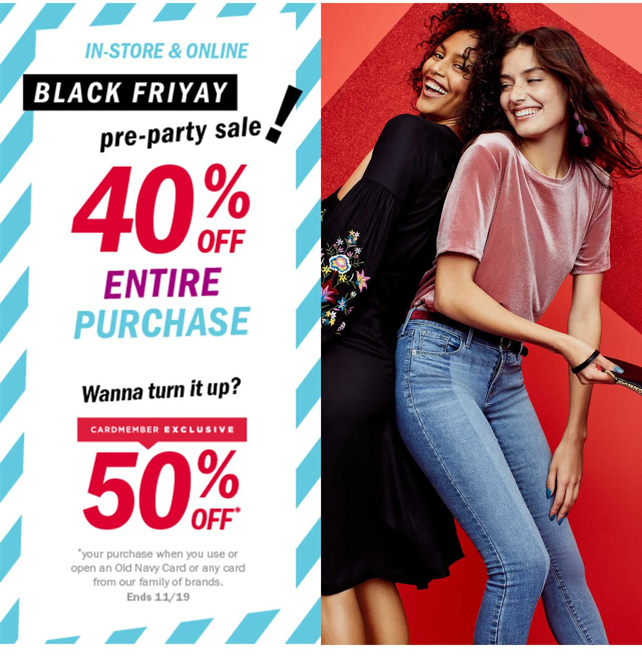 40% OFF ENTIRE PURCHASE   50% OFF*