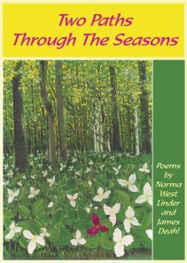 Two Paths Through the Seasons: Poems by Norma West Linder and James Deahl will be officially launched in Sarnia, Saturday, May 10 as part of the Bluewater Reading Series.