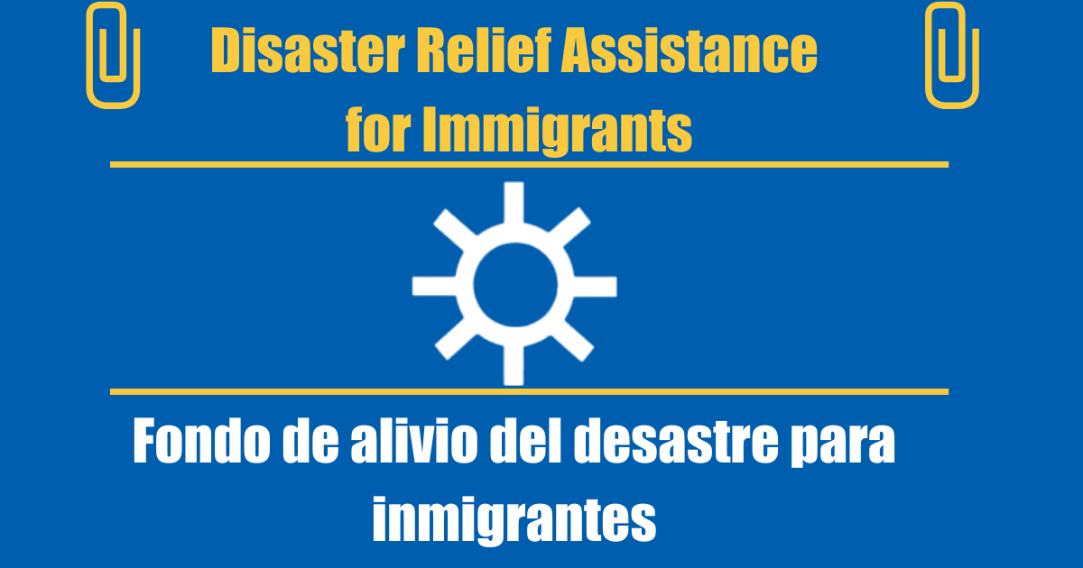 Copy_of_Disaster_Relief_Assistance_for_Immigrants_Flyer