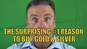 THE SURPRISING #1 REASON TO BUY GOLD & SILVER