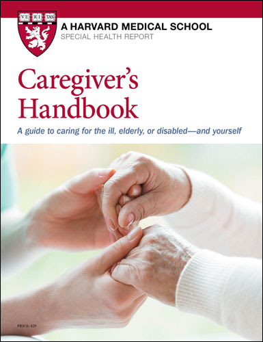 Caregiver's Handbook: A guide to caring for the ill, elderly, disabled ... and yourself