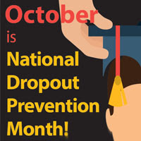 October is National Dropout Prevention Month