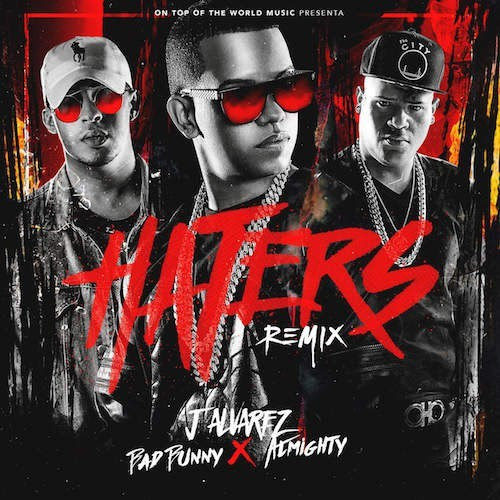 J-Alvarez-Ft.-Bad-Bunny-Almighty-Haters-Remix-CDQ