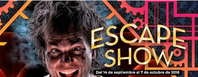 Escape Show. Del 14 de Septiembre al 7 de Octubre de 2018