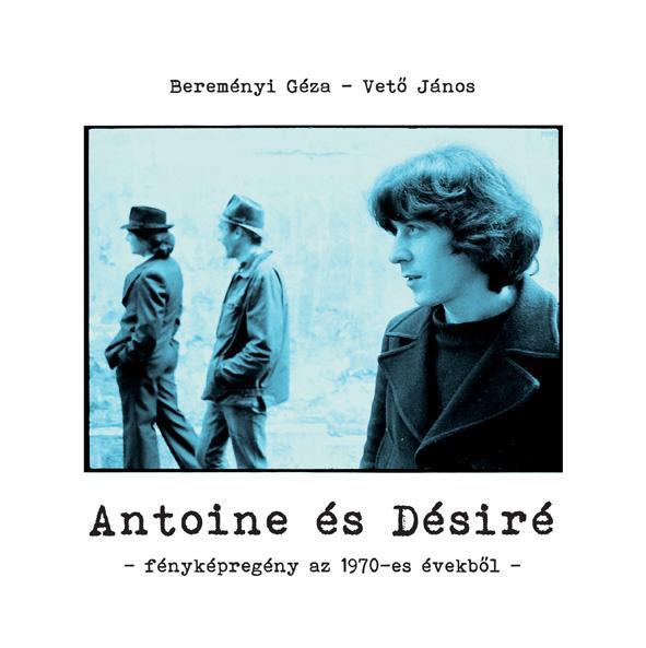 Bereményi Géza - Vető János: Antoine és Désiré