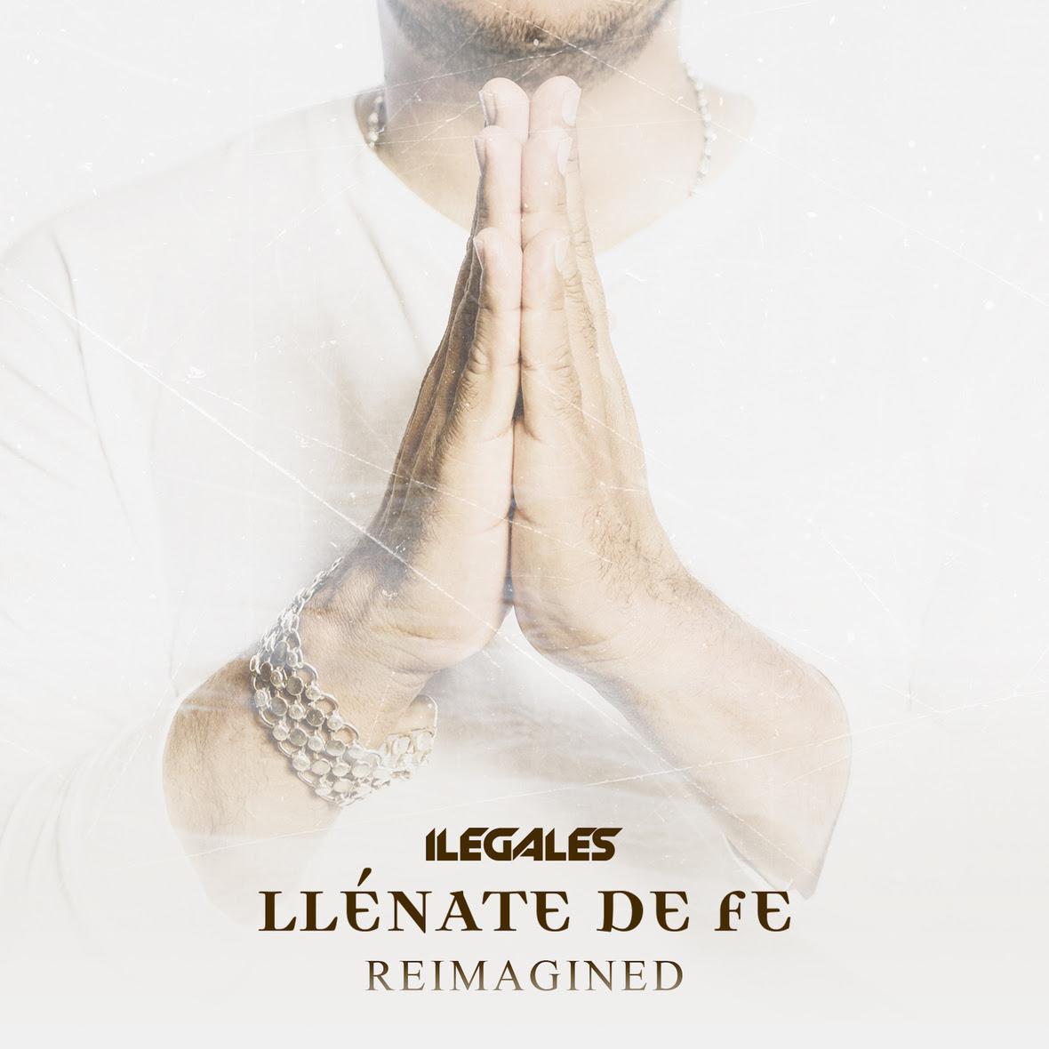 ilegales - Llenate De Fe reimagined