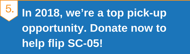 In 2018, we're a top pick-up opportunity. Donate now to help flip SC-05!