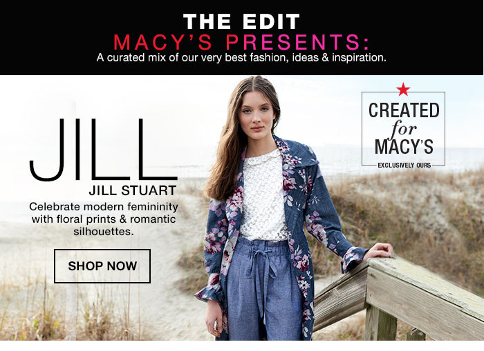the edit MACY'S PRESENTS: A curated mix of our very best fashion, ideas & inspiration.