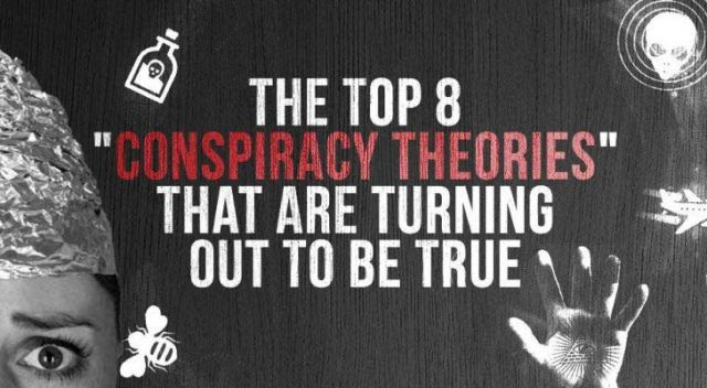 "Top 8 ""Conspiracy Theories"" That Turned Out Completely True"
