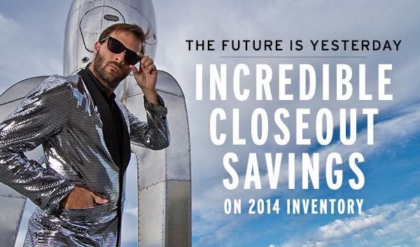 Incredible closeout savings on 2014 inventory