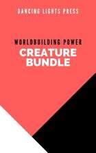 Worldbuilding Power: Creatures [BUNDLE]