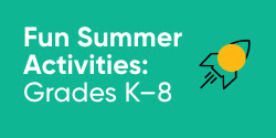 Fun Summer Activities: Grades K-8