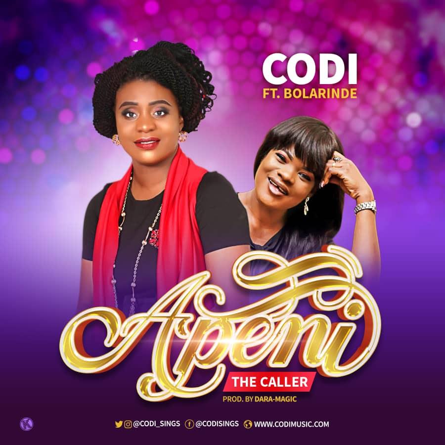 [ Download Music ] Codi |  Apeni [Feat. Bolarinde] + Praise Revamp