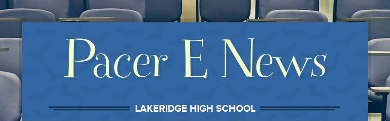 Pacer E News LAKERIDGE HIGH SCHOOL