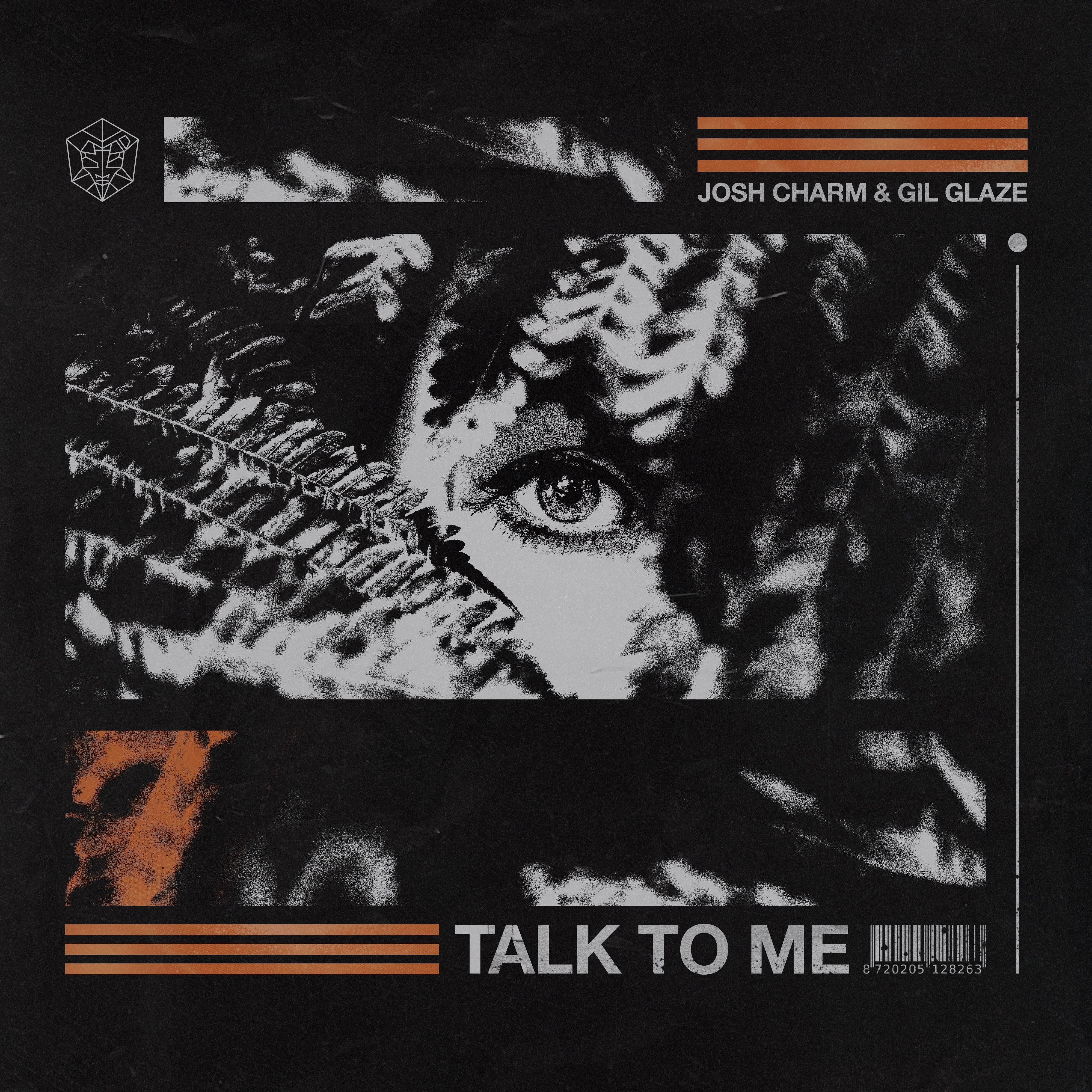 Josh Charm & Gil Glaze - Talk To Me