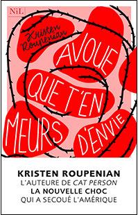 AVOUE QUE T'EN MEURS D'ENVIE - Kristen ROUPENIAN