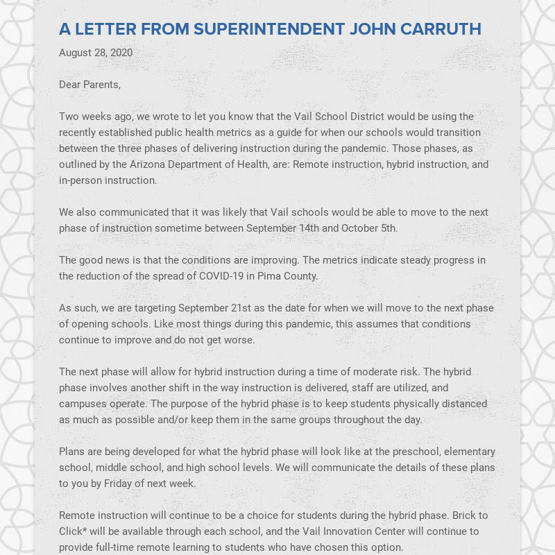 A LETTER FROM SUPERINTENDENT JOHN CARRUTH August 28, 2020 Dear Parents, Two weeks ago, we...