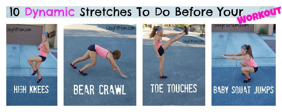 10 Dynamic stretches to do before your workout! Love these ideas from Stay Fit Mom!