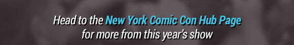 Head To Our New York Comic Con Hub Page For More!