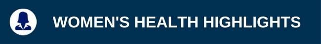 Women's Health Highlights
