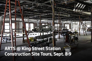 ARTS @ King Street Station Construction Site Tours, Sept. 8-9