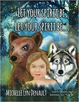 Image result for let your spirit be michelle lyn denault
