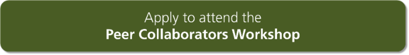 Apply to attend the _Peer Collaborators Workshop