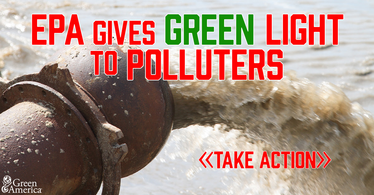 EPA gives green light to polluters. take action (image of pipe spewing dirty water)