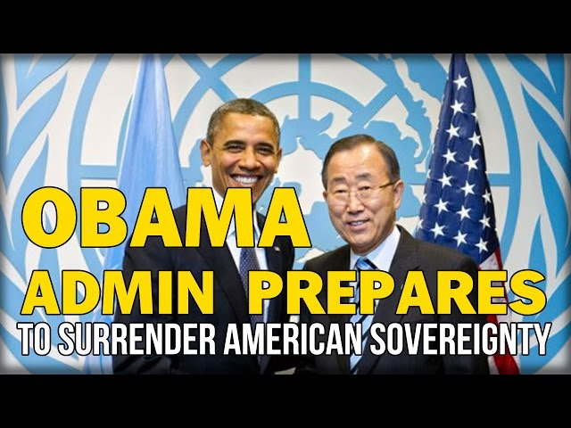 OBAMA ADMIN PREPARES TO SURRENDER AMERICAN SOVEREIGNTY TO UNITED NATIONS  Sddefault