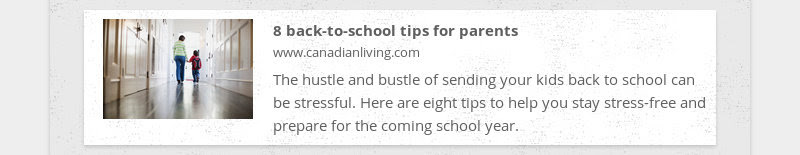 8 back-to-school tips for parents www.canadianliving.com The hustle and bustle of sending your kids...