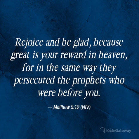 Read Matthew 5:12 on Bible Gateway.