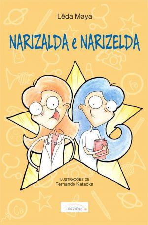 Narizalda e Narizelda - Lêda Maya