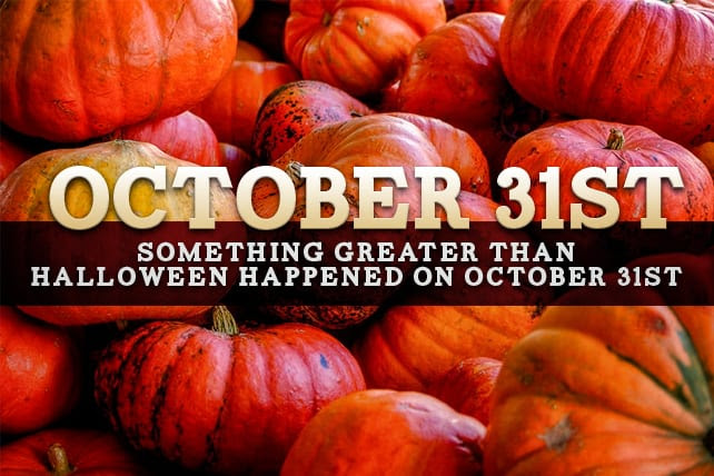 Something Greater Than Halloween Happened on October 31st